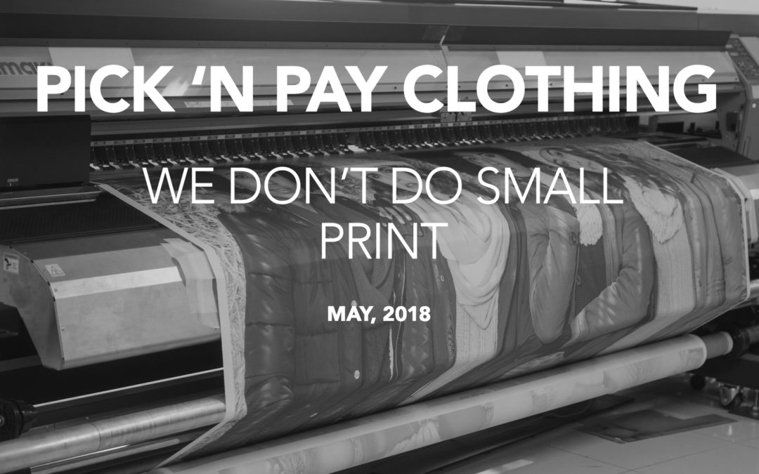 Pick n Pay Clothing – We don't do small print